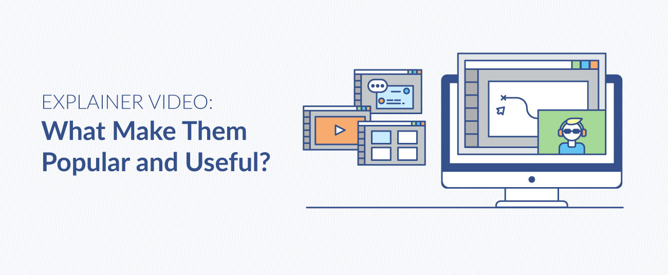 Explainer Video: What Makes Them Popular And Useful?