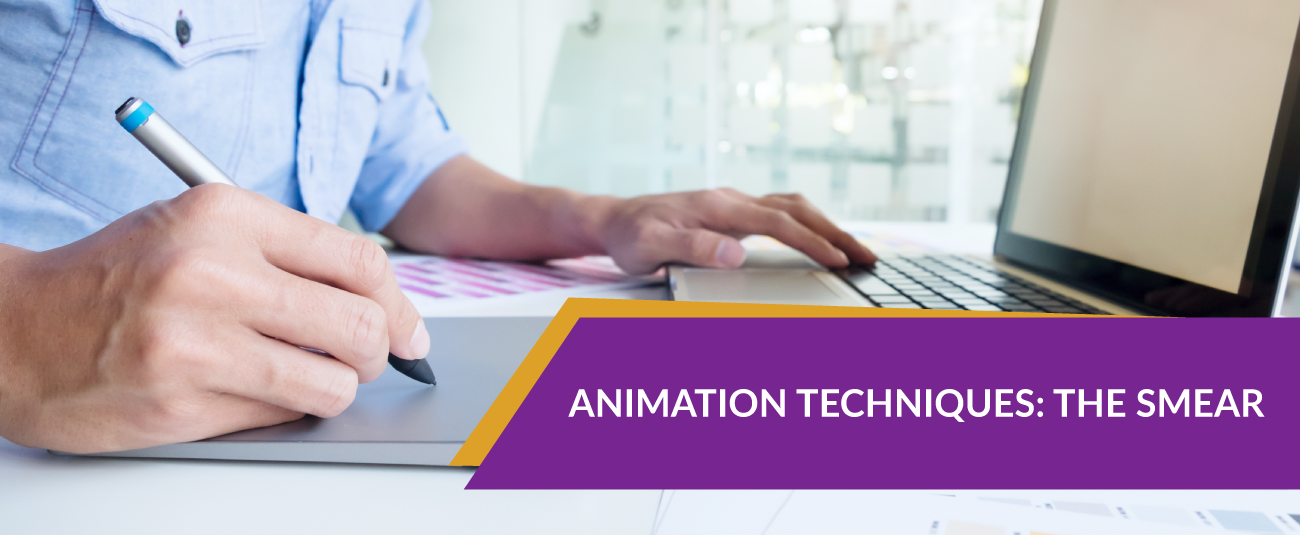 ANIMATION TECHNIQUES: THE SMEAR