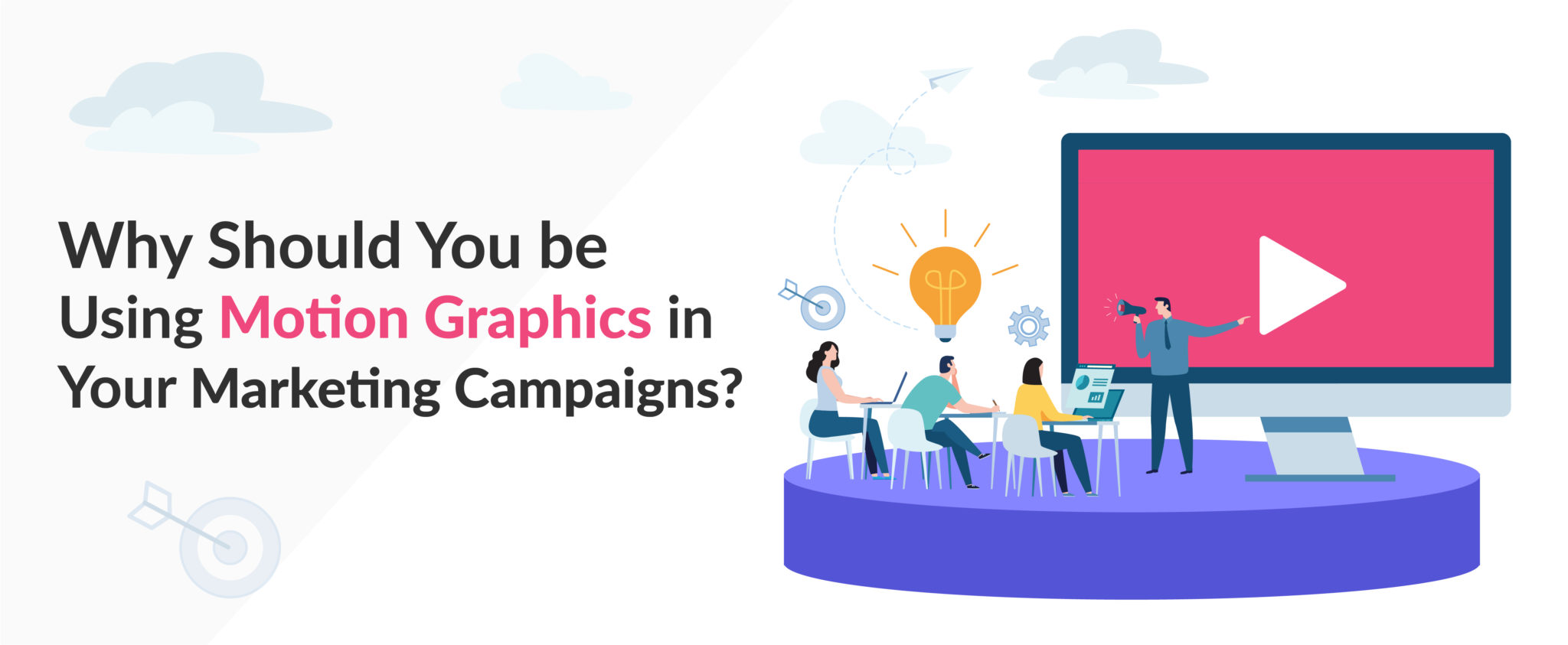 Using Motion Graphics in Your Marketing Campaigns