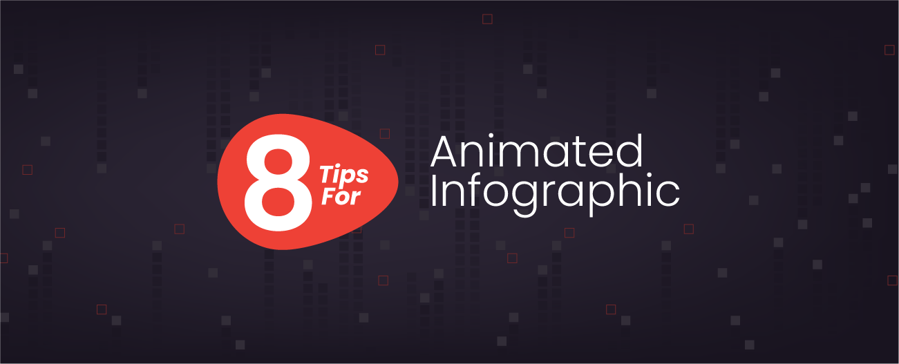 8 Tips for Animated Infographic